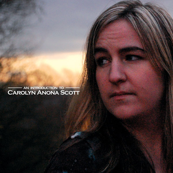 "CD Cover, portrait picture of Carolyn with text ""An introduction to Carolyn Anona Scott"""